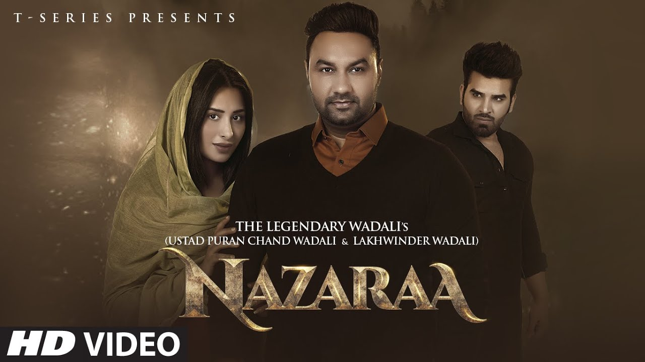 Nazaraa | Ustad Puran Chand Wadali | Lakhwinder Wadali | Feat. Mahira Sharma & Paras Chhabra - The Legendary Wadalis (Ustad Puran Chand Wadali & Lakhwinder Wadali) Lyrics in hindi