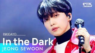 JEONG SEWOON(정세운) - In the Dark @인기가요 inkigayo 20210124