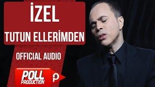 İzel - Tutun Ellerimden - ( Official Audio )