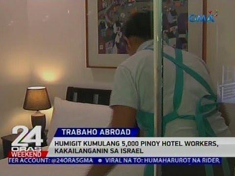 [GMA]  Humigit kumulang 5,000 Pinoy hotel workers, kakailanganin sa Israel