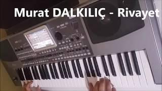 Murat DALKILIÇ - Rivayet (Canlı)