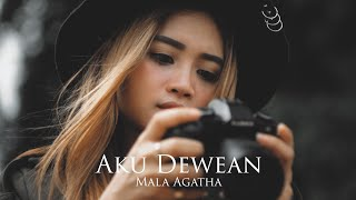 Download lagu Mala Agatha Aku Dewean Mp3