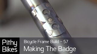 Bicycle Frame Build 57 - Making The Head Tube Badge