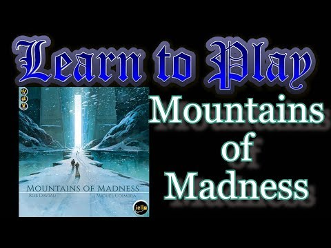 Learn to Play: Mountains of Madness