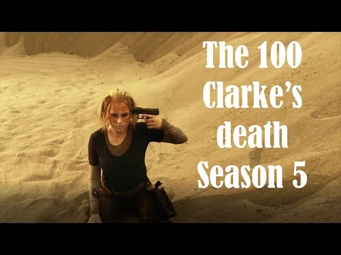 The 100 - Clarke's death (Season 5)