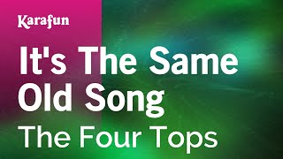 Karaoke It's The Same Old Song - The Four Tops *