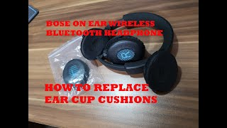 Bose On Ear Wireless Bluetooth Headphones - How to replace ear pad cushions