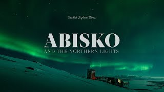 Swedish Lapland stories: Ep.15 — ABISKO AND THE NORTHERN LIGHTS