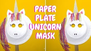 Paper Plate Unicorn Mask | Paper Plate Crafts for Kids