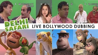 DELHI SAFARI live Bollywood Dubbing