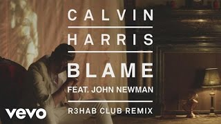 Gambar cover Calvin Harris - Blame (R3HAB Club Remix) [Audio] ft. John Newman
