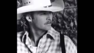 """That's All I Need To Know"" ~Alan Jackson~"