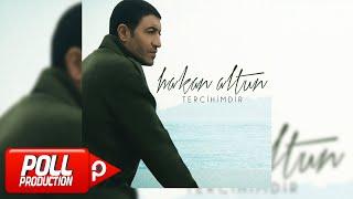 Hakan Altun - Tercihimdir ( Full Albüm Dinle ) - ( Official Audio )