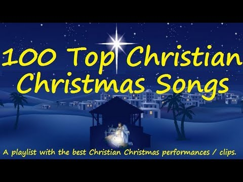 christian christmas music top 100 christian xmas playlist best performances clips songs