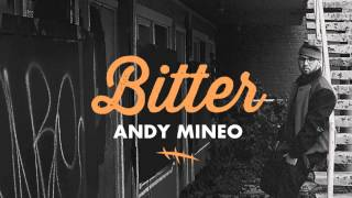 Andy Mineo - Bitter (single) (@andymineo @reachrecords.com)