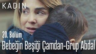 Bebeğin Beşiği Çamdan - Grup Abdal - Kadın 20. Bölüm