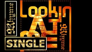 9Rhyme (ცხრა) - Lookin' At Me © NEW 2012