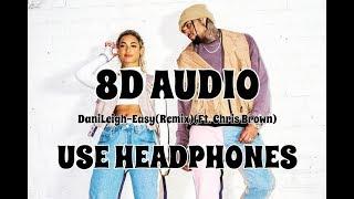 (8D AUDIO!!!)DaniLeigh Easy(REMIX)(Ft. Chris Brown)(USE HEADPHONES!!!)