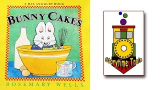Bunny Cakes - Max And Ruby | Kids Books