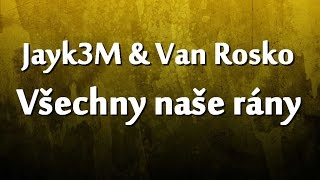 Jayk3M ft. Van Rosko - Všechny naše rány (LYRICS VIDEO)