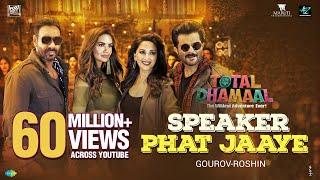 Speaker Phat Jaaye | Total Dhamaal | Esha| Ajay| Madhuri |Anil | Harrdy| Jonita|Abuzar|Gourov-Roshin