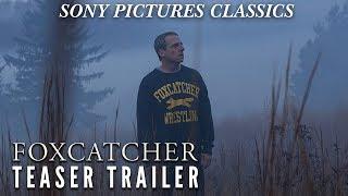Foxcatcher - Teaser Trailer