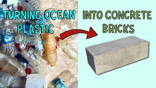 Turning Ocean Plastic Into Concrete Bricks