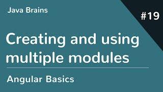 Angular 6 Basics 19 - Creating and using multiple modules