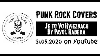 Video Punk Rock Covers - Je to vo hviezdach (Pavol Habera, Cover) 2020