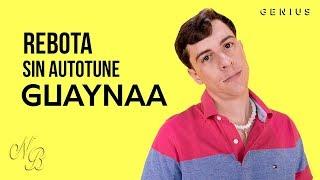REBOTA  Guaynaa Without Autotune