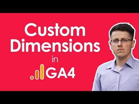 How to configure Custom Dimensions in Google Analytics 4 (Custom Parameters in GA4)