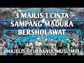 3 MAJELIS 1 CINTA SAMPANG MADURA BERSHOLAWAT MAJELIS SYUBBANUL MUSLIMIN