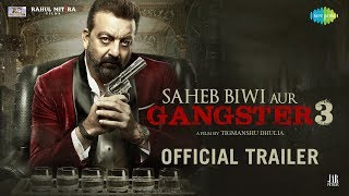 Saheb Biwi Aur Gangster 3 - Official Trailer