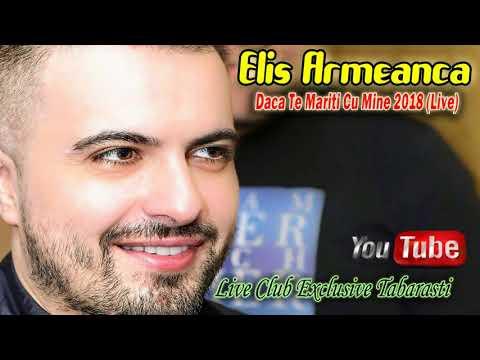 Elis Armeanca – Daca te mariti cu mine Video