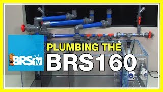 FAQ #27: What plumbing fittings did we use on the BRS 160 reef aquarium?