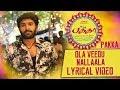 Ola Veedu Nallaala Lyrical Video | Pakka Tamil movie songs | Vikram Prabhu, Nikki Galrani | C Sathya