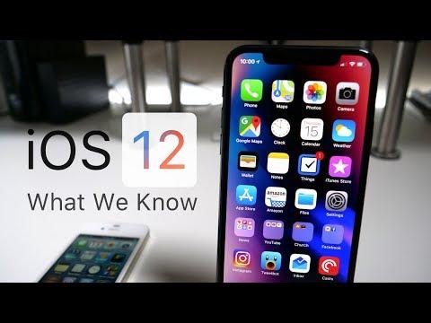 iOS 12  - What We Know So Far