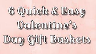 Gift Baskets: 6 Quick & Easy Valentine's Day Gift Baskets