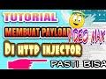 TUTORIAL MEMBUAT PAYLOAD VIDEOMAX DI HTTP INJECTOR