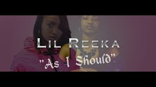 Lil Reeka | As I Should