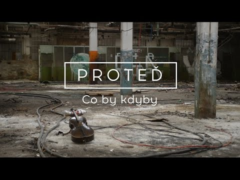 Proteď - Proteď - Co by kdyby