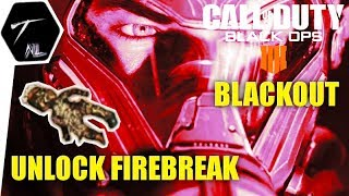 UNLOCK FIREBREAK IN BLACKOUT [#38] ★ CoD: BLACK OPS 4 ★ Burned Doll