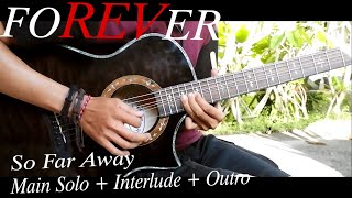 Avenged Sevenfold - So Far Away (Acoustic Guitar Main Solo + Interlude + Outro)