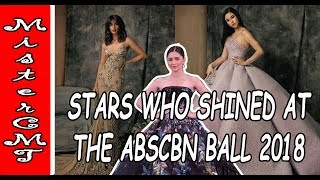 CELEBRITIES WHO SHINED THE BRIGHTEST AT THE ABSCBN BALL 2018