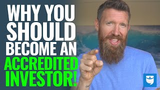 Why You Should Become An Accredited Investor