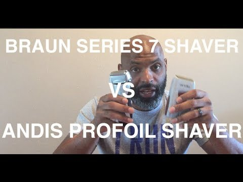 ANDIS PROFOIL SHAVER VS BRAUN SERIES 7 REVIEW/COMPARISON