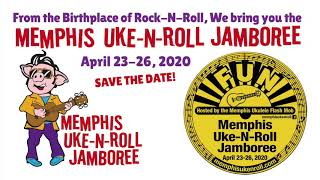 Memphis Uke-N-Roll Jamboree - April 23-26, 2020