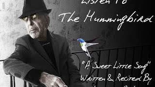 Video Listen To The Hummingbird by Leonard Cohen The audio recording of