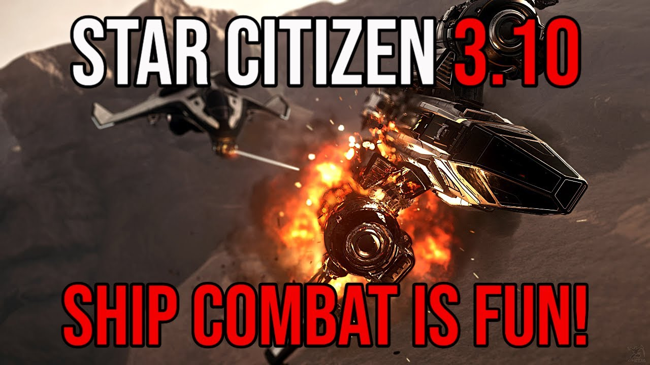 Star Citizen 3.10 Ship Combat Guide - It's Really Good Fun!