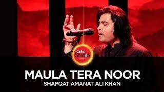 Maula Tera Noor (Coke Studio)  Shafqat Amanat Ali Khan